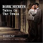 Dark Secrets: Taken on The Train    Thrust