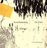Susan Rothenberg - The Prints : A Catalogue Raisonne, Maxwell, Rachel R. and Lewison, Jeremy, 0944751008