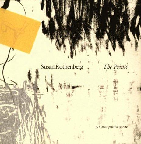Susan Rothenberg the Prints: A Catalogue Raisonne