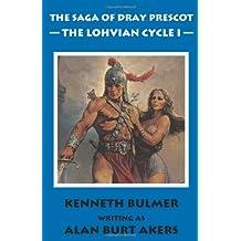 The Lohvian Cycle I [The Saga of Dray Prescot Omnibus #11]