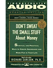 Dont Sweat The Small Stuff About Money: Spiritual And Practical Ways To Create Abundance And More Fun In Your Life