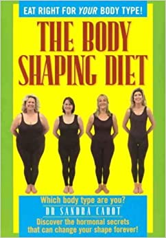 The Body Shaping Diet by Dr Sandra Cabot (1993-08-01)