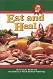 Eat and Heal, Frank W. Cawood and FC&A Medical Publishing Staff, 1890957879