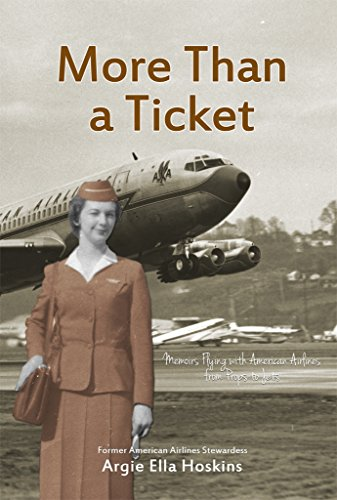 More Than a Ticket: Memoirs Flying with American Airlines from Props to Jets