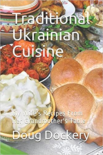 Book Traditional Ukrainian Cuisine: My Wife's Recipes From Her Grandmother's Table