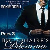 Billionaire's Dilemma - Part 3: Bad Boy Murdery Mystery Romance: Bad Boy Gone Good, Volume 3 | Roxie Odell