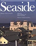 Seaside: Making a Town in America