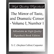 The Mirror of Taste, and Dramatic Censor - Volume I, Number 1