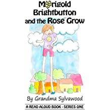 Marigold Brightbutton and the RoseGrow: Read Aloud Stories - Series One