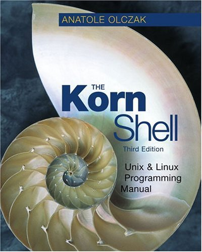 The Korn Shell: Unix & Linux Programming Manual by Anatole Olczak (2001-08-01) by Addison-Wesley