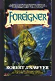 Foreigner, Robert J. Sawyer, 0441000177