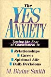 The Yes Anxiety, M. Blaine Smith, 083081647X