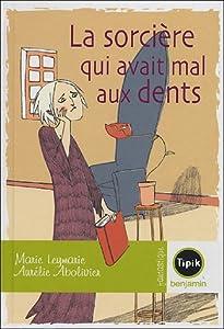 """Afficher """"Sorciere qui avait mal aux dents (La)"""""""