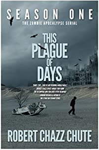 This Plague Of Days by Robert Chazz Chute ebook deal
