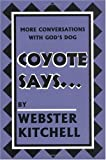 Coyote Says, Webster Kitchell, 1558963456