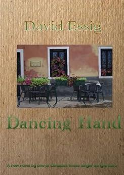 Dancing Hand: A Novel by [Essig, David]