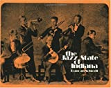 The Jazz State of Indiana, Duncan P. Schiedt, 0960352805