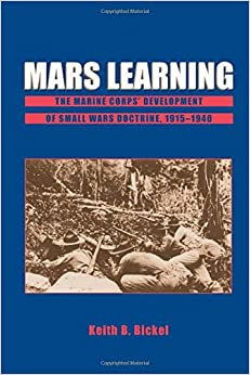 Mars Learning: The Marine Corps' Development Of Small Wars Doctrine, 1915-1940