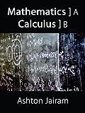 Mathematics Calculus, Ashton Jairam, 1434311953