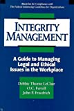img - for Integrity Management: A Guide to Managing Legal and Ethical Issues in the Workplace book / textbook / text book