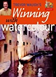 Winning with Watercolour, Trevor Waugh, 0004133897