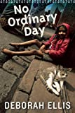 No Ordinary Day, Deborah Ellis, 1554981085