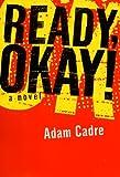 Ready, Okay!, Adam Cadre, 0060195584