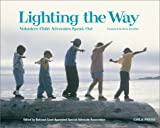 Lighting the Way : Volunteer Child Advocates Speak Out, , 0878688366