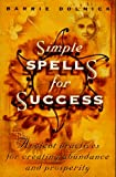 Simple Spells for Success, Barrie Dolnick, 0517703386