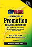 ClipWords A Collection of Promotion Phrases and Statements, Gorski, Robert E., 0972786112