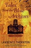 Tales from the Blue Archives, Lawrence Thornton, 0553377981