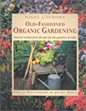 Old-Fashioned Organic Gardening, Nigel Colborn, 1842155644