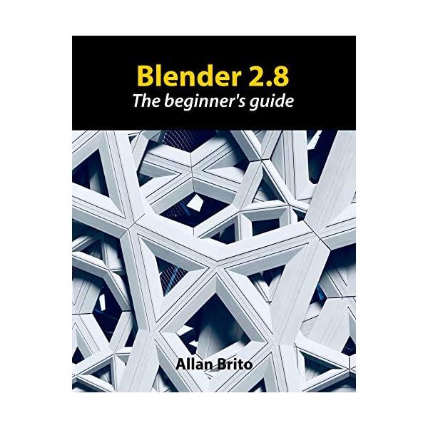 Blender 2.8: The beginner's guide