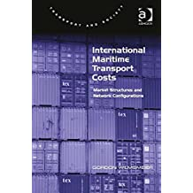 International Maritime Transport Costs: Market Structures and Network Configurations (Transport and Society)