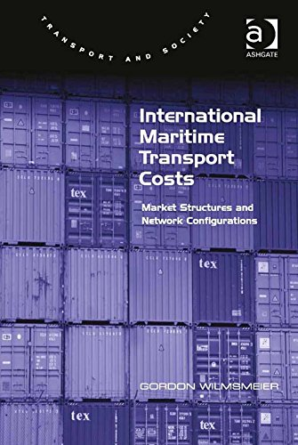 Download International Maritime Transport Costs: Market Structures and Network Configurations (Transport and Society) Pdf