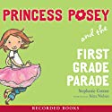 Princess Posey and the First Grade Parade Audiobook by Stephanie Greene Narrated by Stina Nielsen