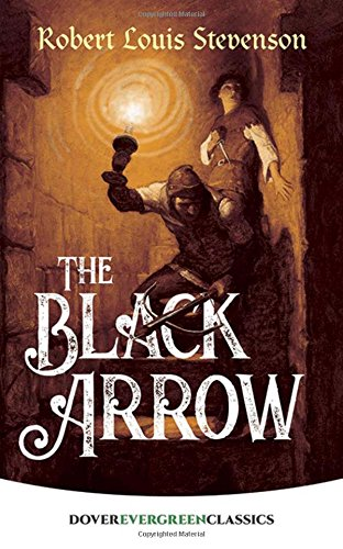 The Black Arrow (Dover Children's Evergreen Classics)