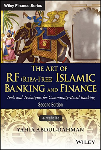 The Art of RF (Riba-Free) Islamic Banking and Finance: Tools and Techniques for Community-Based Banking (Wiley Finance)