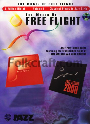 - The Music of Free Flight (Classical Pieces in Jazz Style), Volume 1