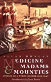 Medicine Madams and Mounties, Allan Duncan, 0920417671