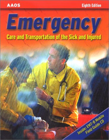 Emergency Care and Transportation of the Sick and Injured (Book with Mini-CD-ROM for Windows & Macintosh, Palm/Handspring, Windows CE/Pocket PC, eBook Reader, Smart Phone, ()