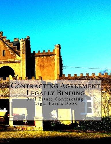 Contracting Agreement - Legally Binding: Real Estate Contracting, Legal Forms Book Julien Coallier