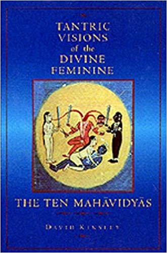 Tantric visions of the divine feminine the ten mahavidyas david tantric visions of the divine feminine the ten mahavidyas david r kinsley 9780520204997 amazon books fandeluxe Choice Image