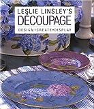 Découpage, Leslie Linsley, 0821228706