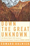 Front cover for the book Down the Great Unknown by Edward Dolnick