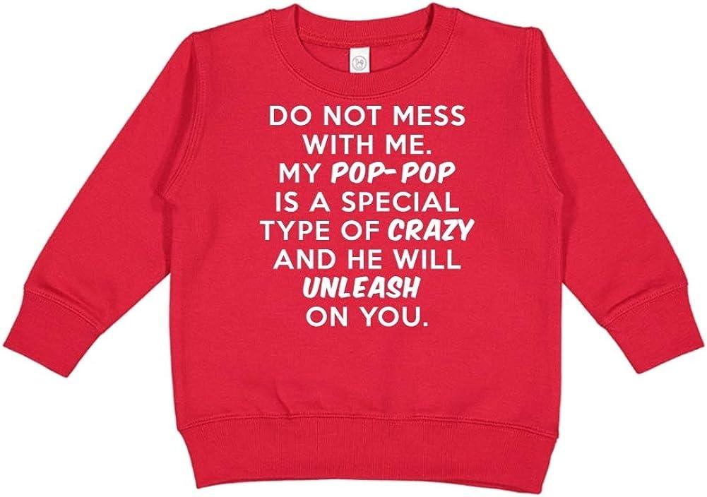 Do Not Mess with Me My Pop-Pop is Crazy Toddler//Kids Sweatshirt