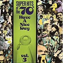 Have A Nice Day: Super Hits Of The '70s, Vol. 03