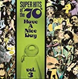 Super Hits Of The '70s: Have A Nice Day, Vol. 3