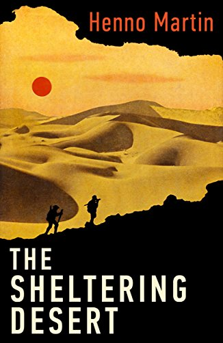 (The Sheltering Desert: A Classic Tale of Escape and Survival in the Namib Desert)