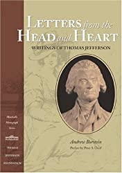 Letters from the Head and Heart: Writings of Thomas Jefferson